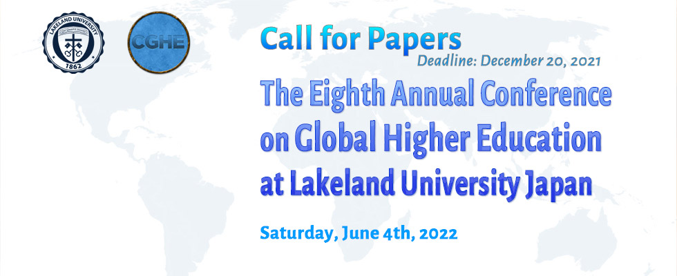 Call for Papers Participate in the Seventh Annual Conference on Global Higher Education at Lakeland University Japan!  More ▶